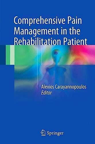 Portada del libro 9783319167831 Comprehensive Pain Management in the Rehabilitation Patient