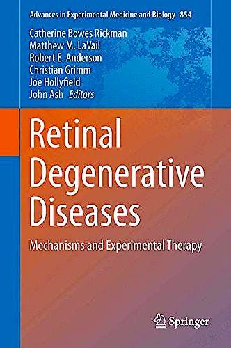 Portada del libro 9783319171203 Retinal Degenerative Diseases. Mechanisms and Experimental Therapy (Advances in Experimental Medicine and Biology, Vol. 854)