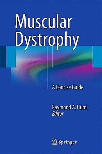 Portada del libro 9783319173610 Muscular Dystrophy. a Concise Guide