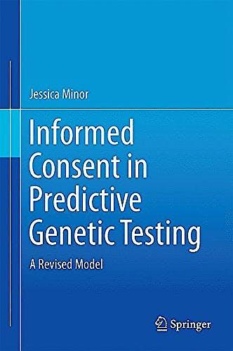 Portada del libro 9783319174150 Informed Consent in Predictive Genetic Testing. a Revised Model