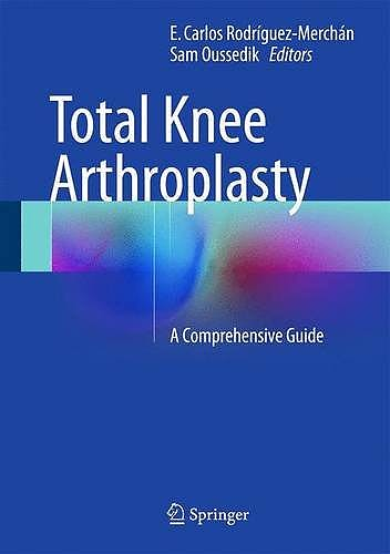 Portada del libro 9783319175539 Total Knee Arthroplasty. a Comprehensive Guide