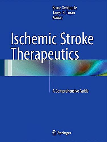 Portada del libro 9783319177496 Ischemic Stroke Therapeutics. a Comprehensive Guide