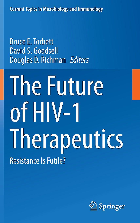 Portada del libro 9783319185170 The Future of Hiv-1 Therapeutics (Current Topics in Microbiology and Immunology, Vol. 389)