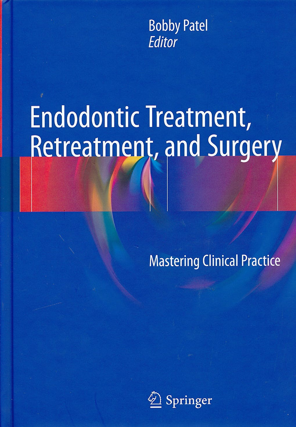 Portada del libro 9783319194752 Endodontic Treatment, Retreatment, and Surgery. Mastering Clinical Practice