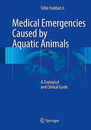 Portada del libro 9783319202877 Medical Emergencies Caused by Aquatic Animals. a Zoological and Clinical Guide