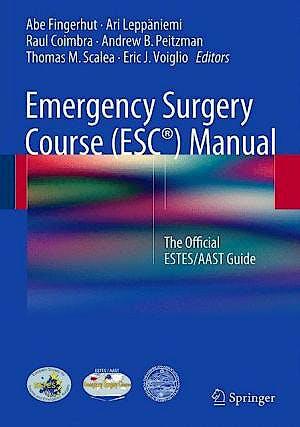 Portada del libro 9783319213378 Emergency Surgery Course (ESC®) Manual. The Official ESTES/AAST Guide