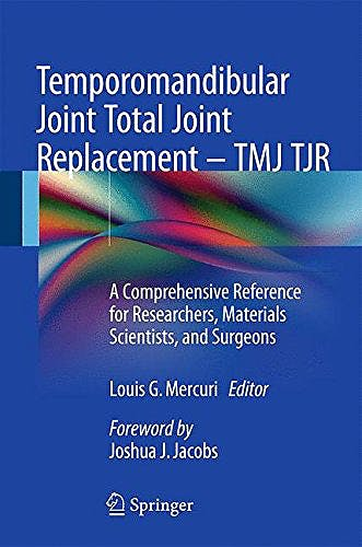 Portada del libro 9783319213880 Temporomandibular Joint Total Joint Replacement. TMJ TJR. A Comprehensive Reference for Researchers, Material Sciencists and Surgeons