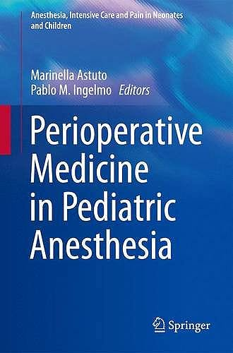 Portada del libro 9783319219592 Perioperative Medicine in Pediatric Anesthesia (Anesthesia, Intensive Care and Pain in Neonates and Children)