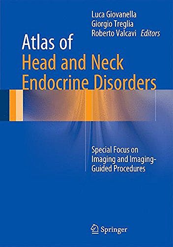 Portada del libro 9783319222752 Atlas of Head and Neck Endocrine Disorders. Special Focus on Imaging and Imaging-Guided Procedures