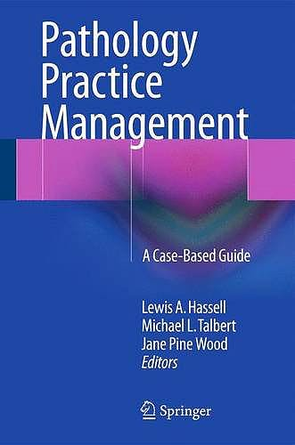 Portada del libro 9783319229539 Pathology Practice Management. a Case-Based Guide