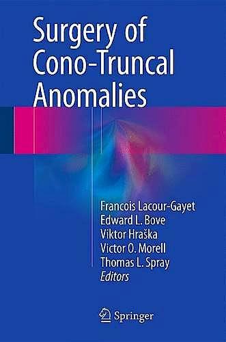Portada del libro 9783319230566 Surgery of Conotruncal Anomalies