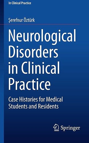 Portada del libro 9783319231679 Neurological Disorders in Clinical Practice. Case Histories for Medical Students and Residents