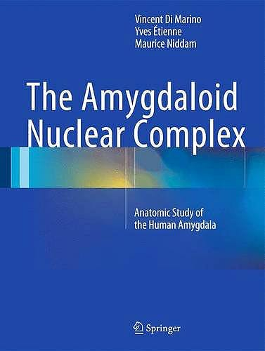 Portada del libro 9783319232423 The Amygdaloid Nuclear Complex. Anatomic Study of the Human Amygdala