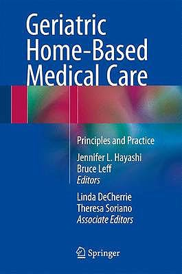 Portada del libro 9783319233642 Geriatric Home-Based Medical Care. Principles and Practice