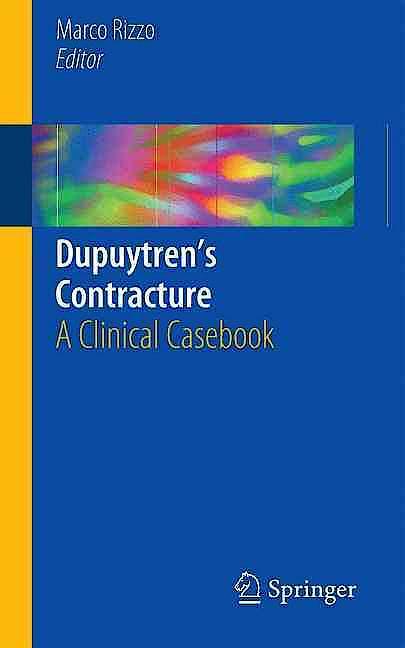 Portada del libro 9783319238401 Dupuytren's Contracture. A Clinical Casebook