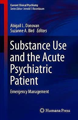 Portada del libro 9783319239606 Substance Use and the Acute Psychiatric Patient. Emergency Management