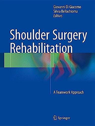 Portada del libro 9783319248547 Shoulder Surgery Rehabilitation. A Teamwork Approach