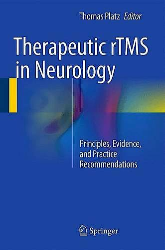 Portada del libro 9783319257198 Therapeutic rTMS in Neurology. Principles, Evidence, and Practice Recommendations