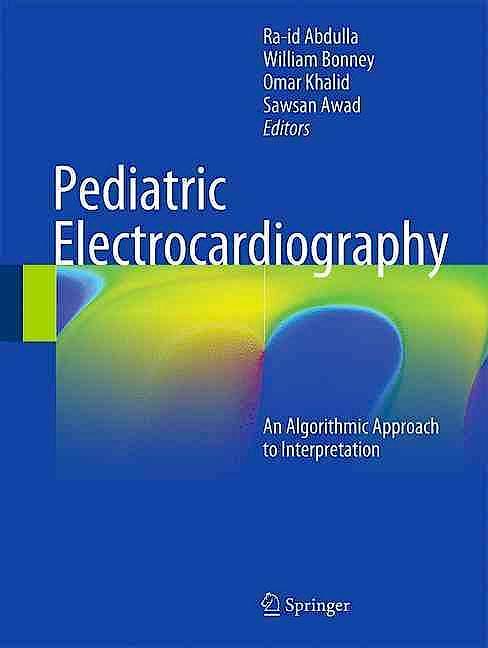 Portada del libro 9783319262567 Pediatric Electrocardiography. An Algorithmic Approach to Interpretation