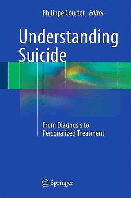 Portada del libro 9783319262802 Understanding Suicide. From Diagnosis to Personalized Treatment
