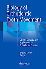 Portada del libro 9783319266077 Biology of Orthodontic Tooth Movement. Current Concepts and Applications in Orthodontic Practice