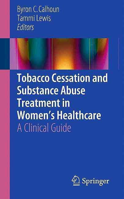 Portada del libro 9783319267081 Tobacco Cessation and Substance Abuse Treatment in Women's Healthcare. A Clinical Guide