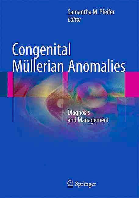 Portada del libro 9783319272290 Congenital Müllerian Anomalies. Diagnosis and Management