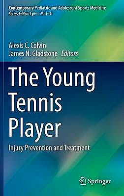 Portada del libro 9783319275574 The Young Tennis Player. Injury Prevention and Treatment