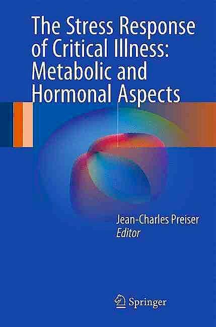 Portada del libro 9783319276854 The Stress Response of Critical Illness: Metabolic and Hormonal Aspects