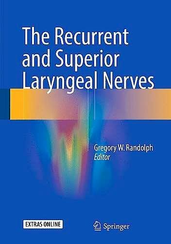 Portada del libro 9783319277257 The Recurrent and Superior Laryngeal Nerves