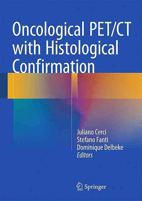 Portada del libro 9783319278780 Oncological PET/CT with Histological Confirmation