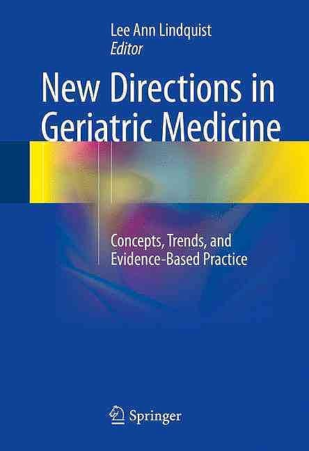 Portada del libro 9783319281353 New Directions in Geriatric Medicine. Concepts, Trends, and Evidence-Based Practice