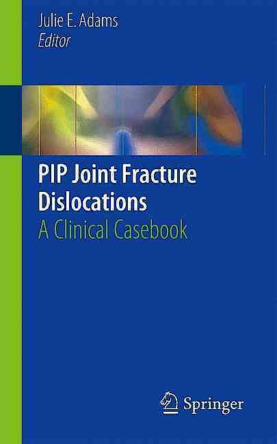 Portada del libro 9783319285771 Pip Joint Fracture Dislocations. a Clinical Casebook