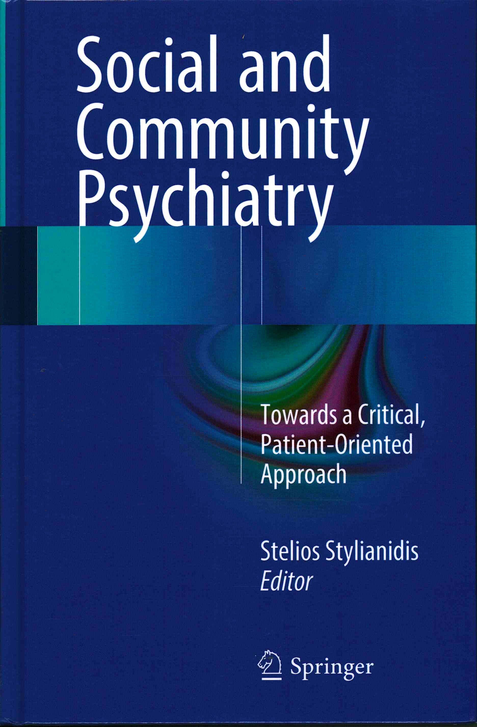 Portada del libro 9783319286143 Social and Community Psychiatry. towards a Critical, Patient-Oriented Approach
