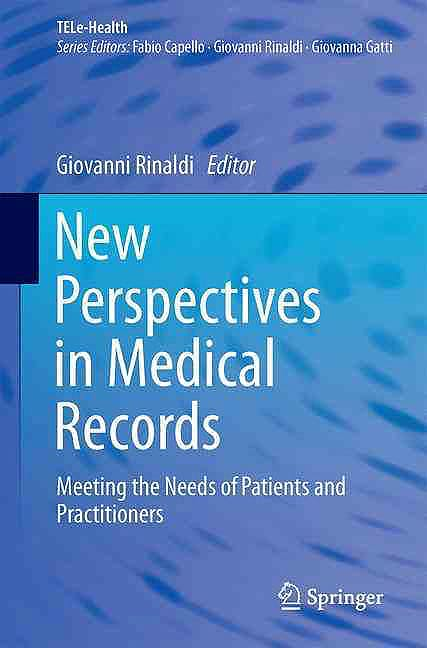 Portada del libro 9783319286594 New Perspectives in Medical Records. Meeting the Needs of Patients and Practitioners (Tele-Health)