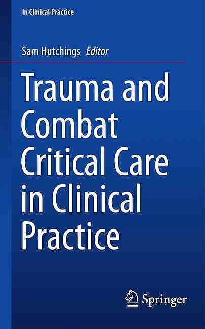 Portada del libro 9783319287560 Trauma and Combat Critical Care in Clinical Practice