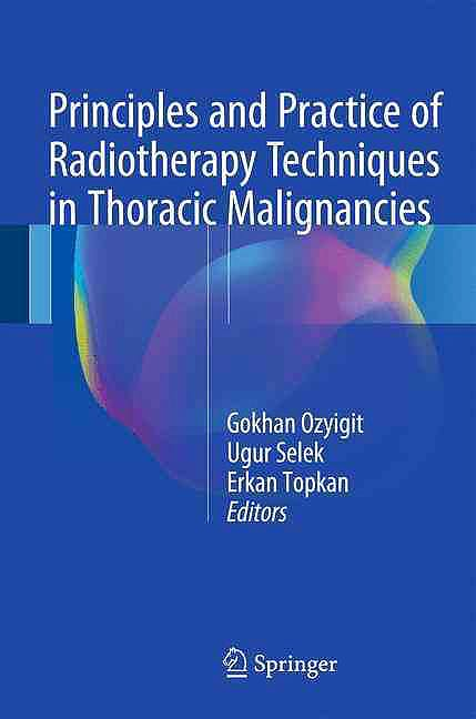 Portada del libro 9783319287591 Principles and Practice of Radiotherapy Techniques in Thoracic Malignancies