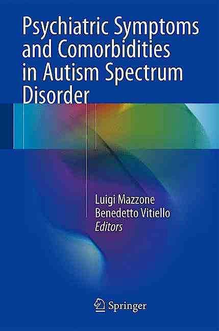 Portada del libro 9783319296937 Psychiatric Symptoms and Comorbidities in Autism Spectrum Disorder