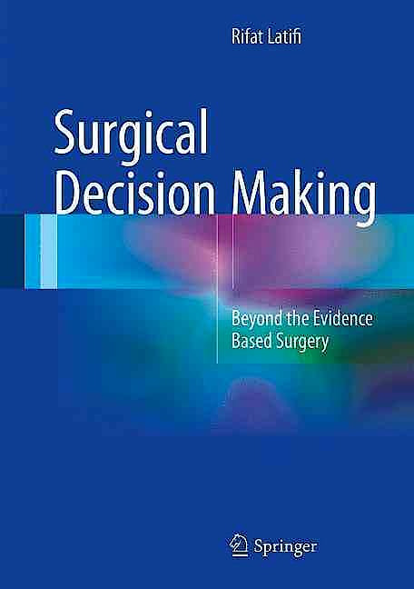 Portada del libro 9783319298221 Surgical Decision Making. beyond the Evidence Based Surgery