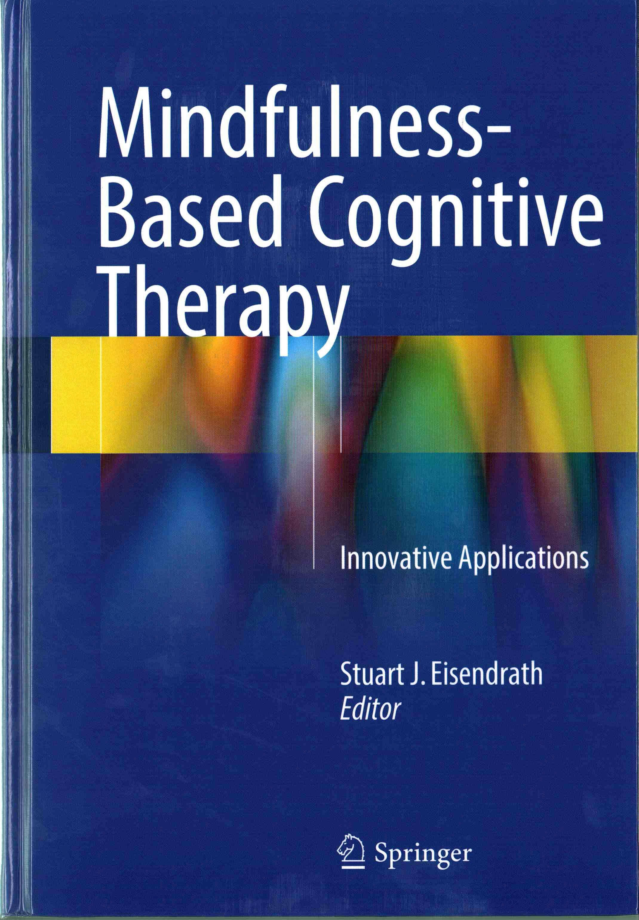 Portada del libro 9783319298641 Mindfulness-Based Cognitive Therapy. Innovative Applications