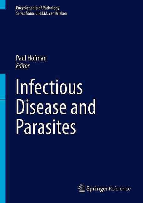 Portada del libro 9783319300108 Infectious Disease and Parasites + Online Access (Encyclopedia of Pathology)