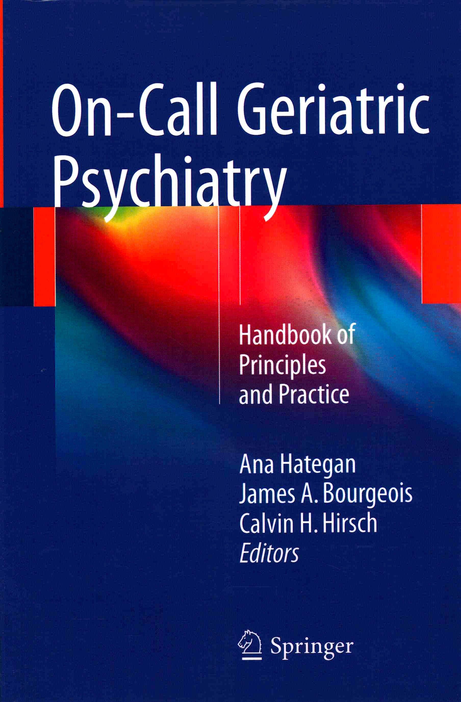 Portada del libro 9783319303444 On-Call Geriatric Psychiatry. Handbook of Principles and Practice