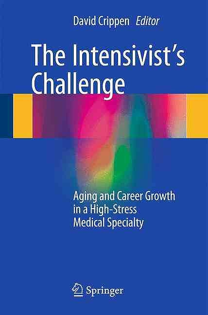 Portada del libro 9783319304526 The Intensivist's Challenge. Aging and Career Growth in a High-Stress Medical Specialty