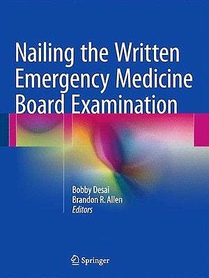 Portada del libro 9783319308364 Nailing the Written Emergency Medicine Board Examination