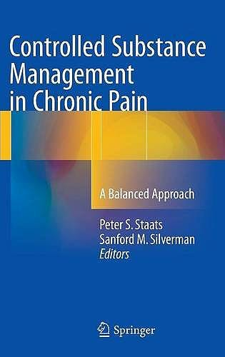Portada del libro 9783319309620 Controlled Substance Management in Chronic Pain. a Balanced Approach