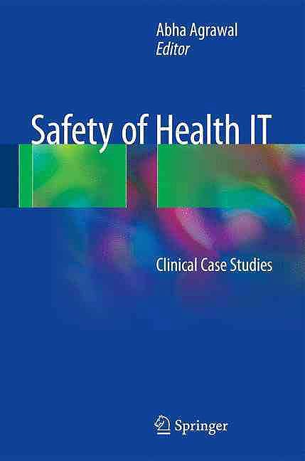 Portada del libro 9783319311210 Safety of Health It. Clinical Case Studies