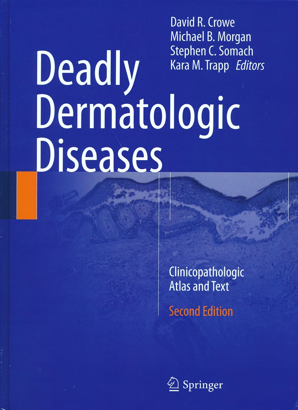 Portada del libro 9783319315645 Deadly Dermatologic Diseases. Clinicopathologic Atlas and Text