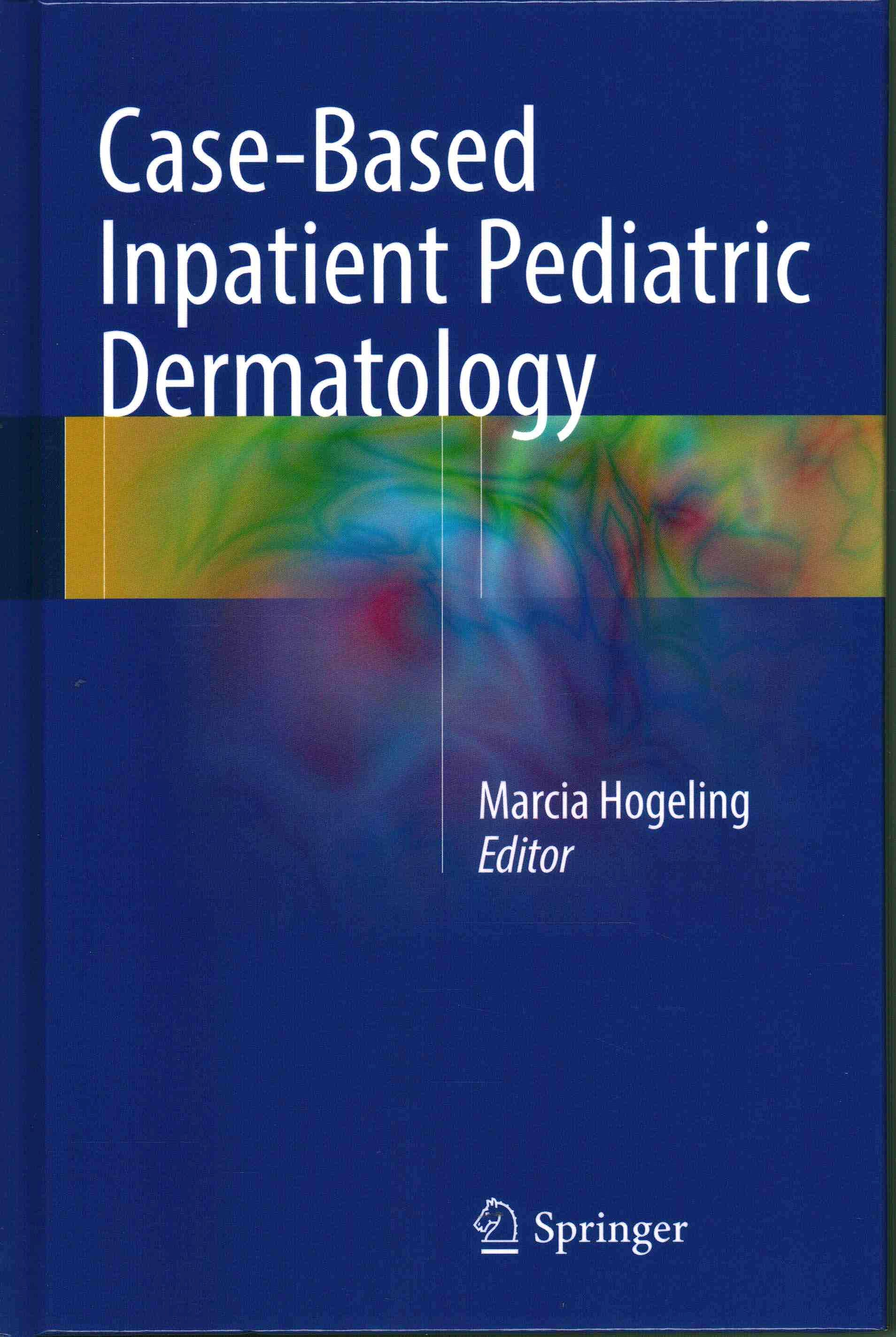 Portada del libro 9783319315676 Case-Based Inpatient Pediatric Dermatology