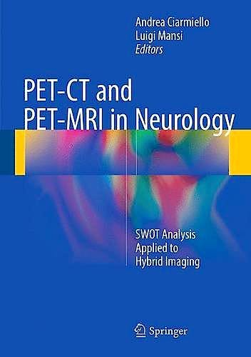 Portada del libro 9783319316123 PET-CT and PET-MRI in Neurology. SWOT Analysis Applied to Hybrid Imaging