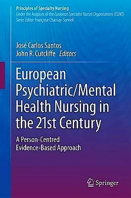 Portada del libro 9783319317717 European Psychiatric/Mental Health Nursing in the 21st Century. A Person-Centred Evidence-Based Approach (Principles of Specialty Nursing)